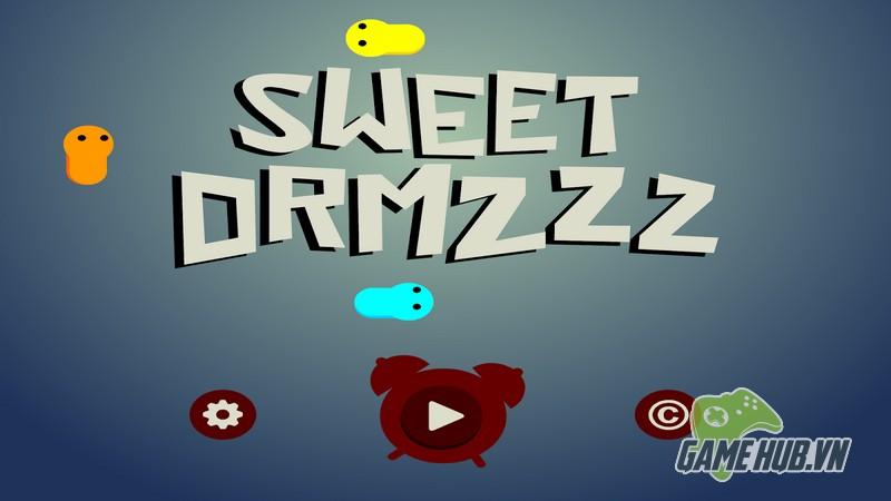 Sweet Drmzzz - Không đơn thuần là giải trí