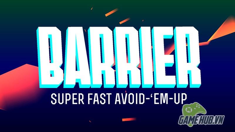 Barrier - Giải trí cuối tuần tóe khói