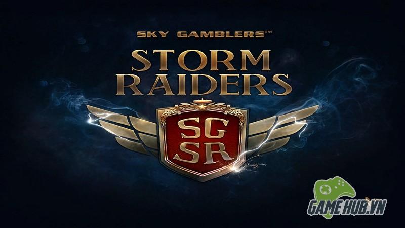 Sky Gamblers: Raiders Storm - Phi đội sấm sét