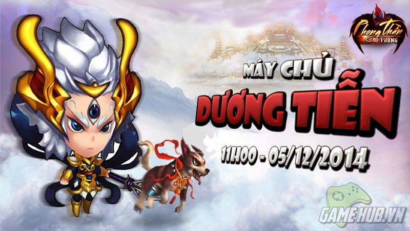 Phong Thần Dị Tướng - Tặng quà khủng mừng ra mắt máy chủ Dương Tiễn
