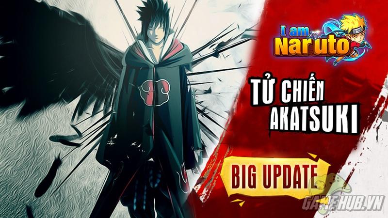 I am Naruto - Rộn ràng không khí trước và sau update