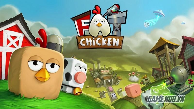 Fat Chicken - Chú gà tham ăn