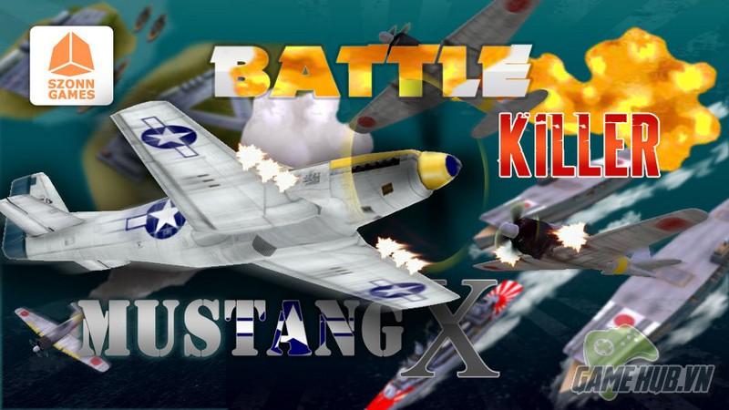 Battle Killer Mustang X - Tung hoành trời xanh cùng F-51 Mustang