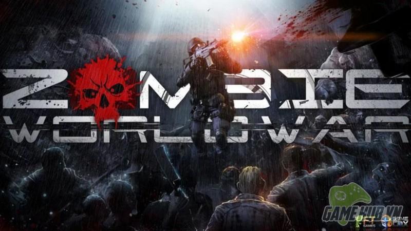 Zombie World War – Thử sức một mình chống trả hàng triệu Zombie