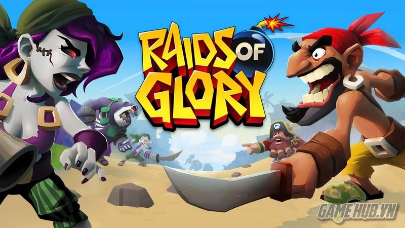 Raids of Glory – Hấp dẫn hơn cả đàn anh Clash of Clans