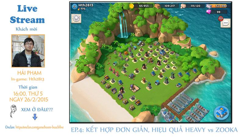 [Live Stream Boom Beach] Số 4 - Cách kết hợp combo Heavy vs Zooka hiệu quả