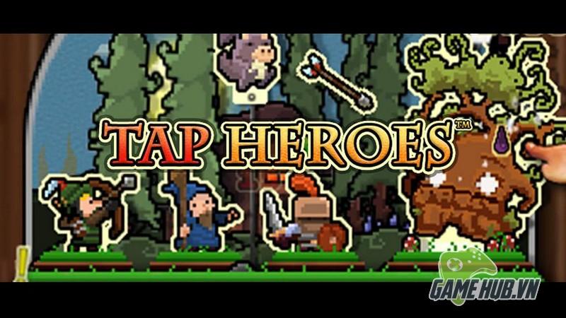 Tap Heroes - Chạm tay vào Anh Hùng