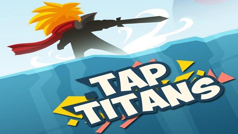 Tap Titans - Tap! Tap! Tap! Giết quái khổng lồ