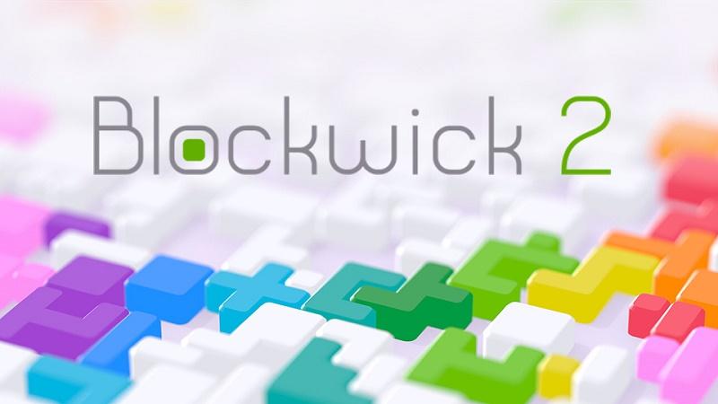 Blockwick 2 - Thử thách xếp hình kiểu mới - iOS/Android