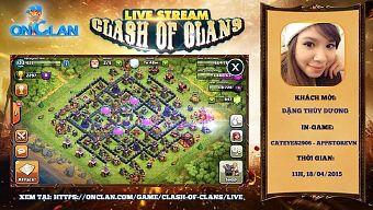 [Live Stream COC] Số 15 – Câu chuyện nữ game thủ Clash of Clans
