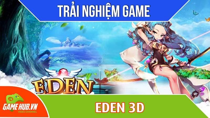 Trải nghiệm gMO Eden 3D ra mắt 25/6/2015 - MECorp