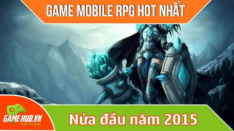 Top game RPG đỉnh nửa đầu 2015