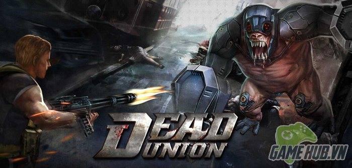 Dead Union - MMO FPS kết hợp thủ thành mang bão đạn lên Mobile
