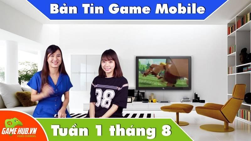 Bản tin Game mobile tuần 1 tháng 8/2015 (3 miền)