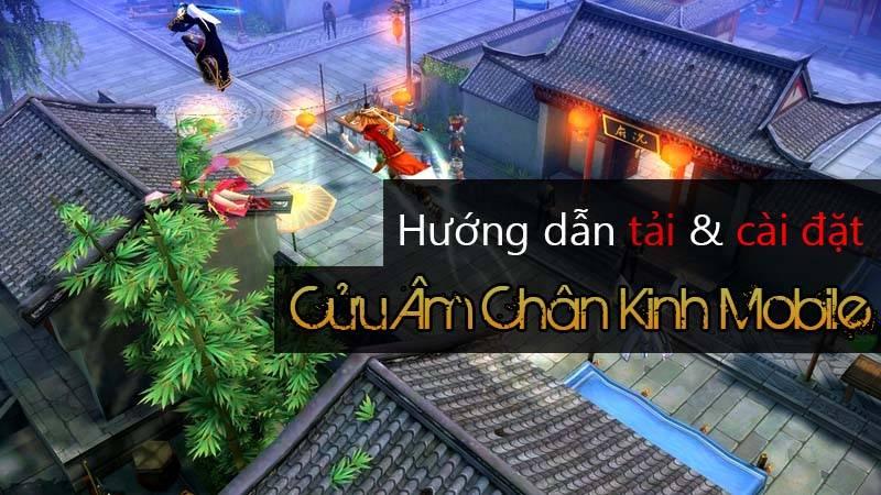 Hướng dẫn toàn tập về Cửu Âm Chân Kinh Mobile Việt hóa
