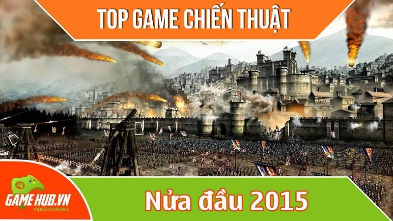 Top game Chiến thuật đỉnh nửa đầu 2015