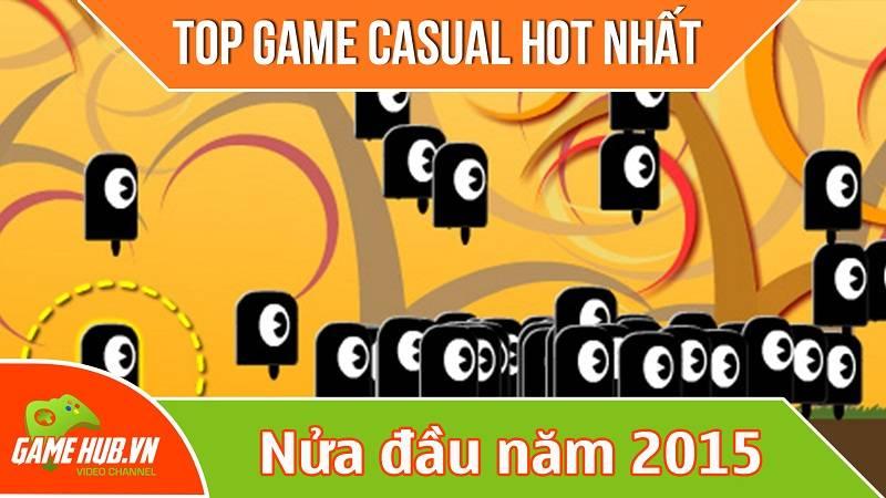 Top game Casual hay nửa đầu 2015