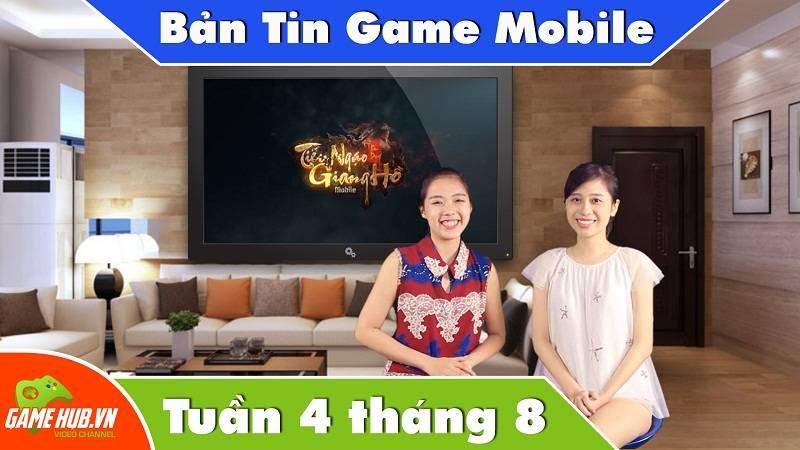 Bản tin Game mobile tuần 4 tháng 8/2015