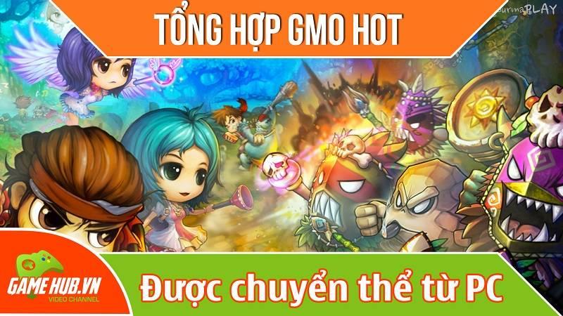 Top gMO hot được chuyển thể từ phiên bản PC
