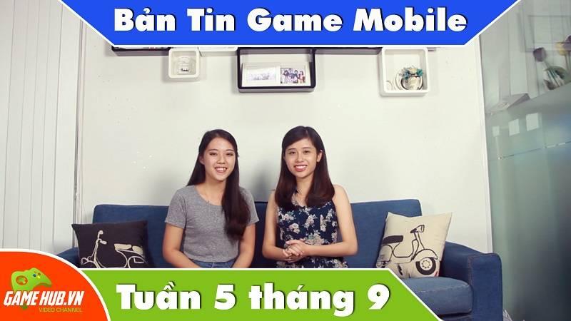 Bản tin Game mobile tuần 5 tháng 9/2015