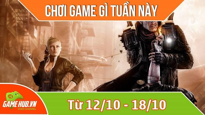 Chơi game gì tuần này? (từ 12/10 - 18/10)