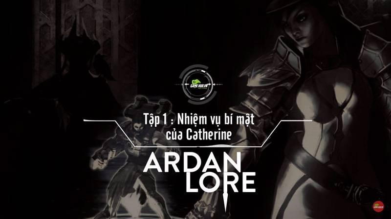 [Truyện Vainglory] Ardan lore 1: Nhiệm vụ bí mật của Catherine