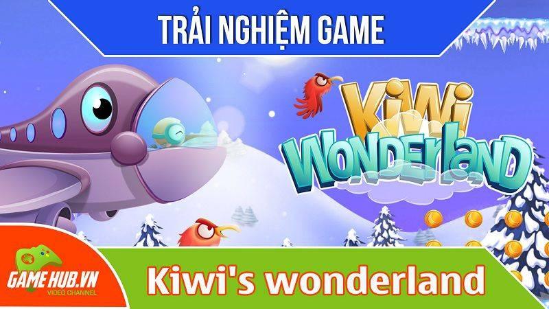 [Bluebird games] Kiwi's wonderland - Game cuộc phiêu lưu của chim Kiwi - iOS/Android