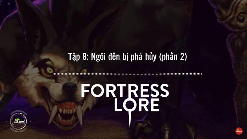 [Truyện Vainglory] Fortress lore 8: Ngôi đền bị phá hủy