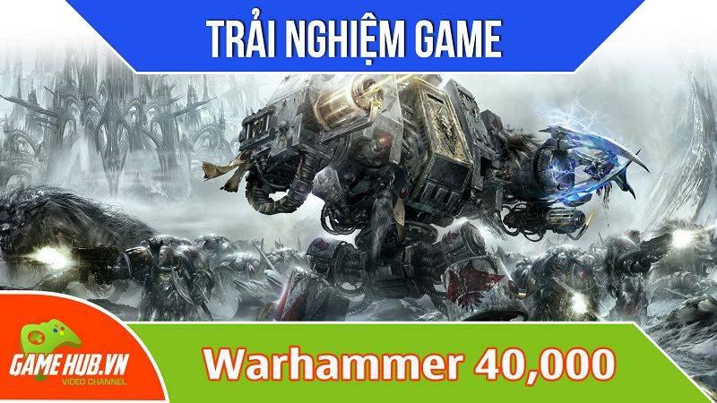 Trải nghiệm game Warhammer 40k: Armageddon