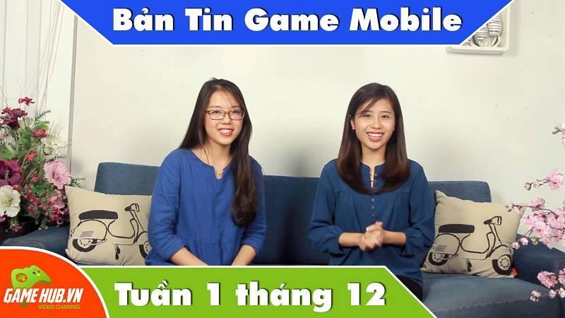 Bản tin Game mobile tuần 1 tháng 12/2015