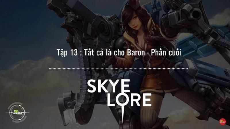 [Truyện Vainglory] Skye lore 13: Tất cả là cho Baron