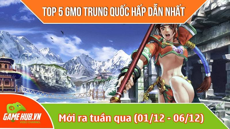 Top 5 game mobile Trung Quốc mới ra (01/12 - 06/12)