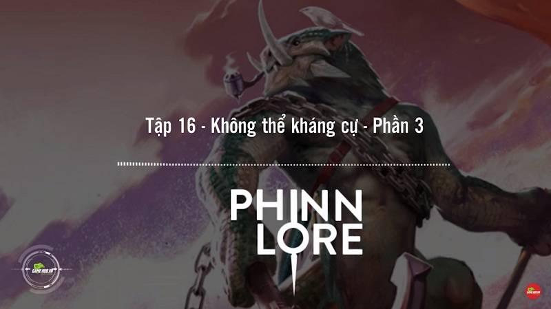 [Truyện Vainglory] Phinn lore 16: Không thể kháng cự