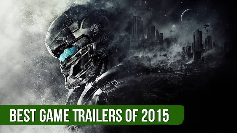 Tổng hợp Best Game Trailers of 2015