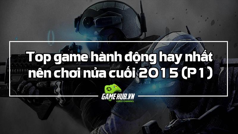 Top game hành động 2015 - P1