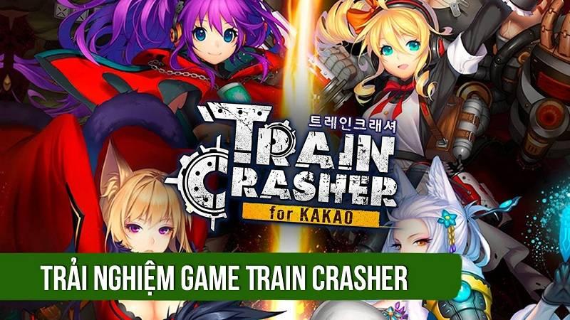 Trải nghiệm game nhập vai hành động Train Crasher