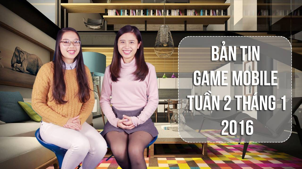 Bản tin Game mobile tuần 2 tháng 1/2016