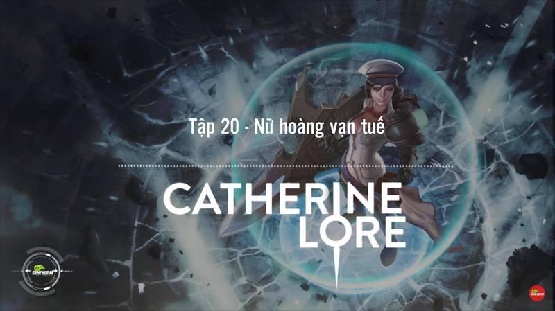[Truyện Vainglory] Catherine lore 20: Nữ hoàng vạn tuế (Skin 2)