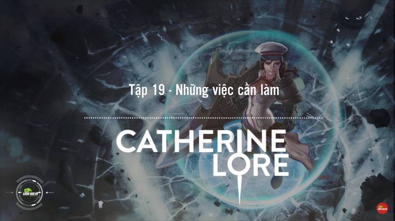 [Truyện Vainglory] Catherine lore 19: Những...
