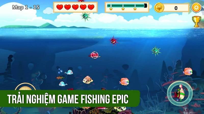 Trải nghiệm game câu cá Fishing Epic