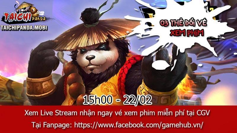 Xem Live Stream TaiChi Panda nhận ngay vé xem phim tại CGV