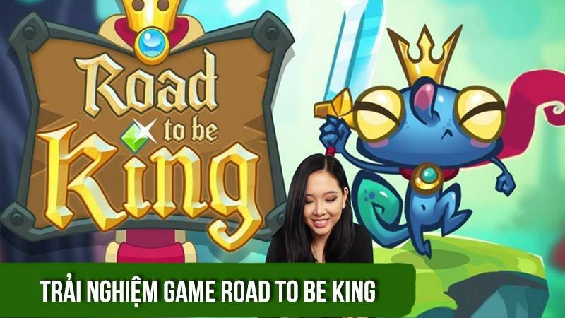 Trải nghiệm game vua ếch Road to be King