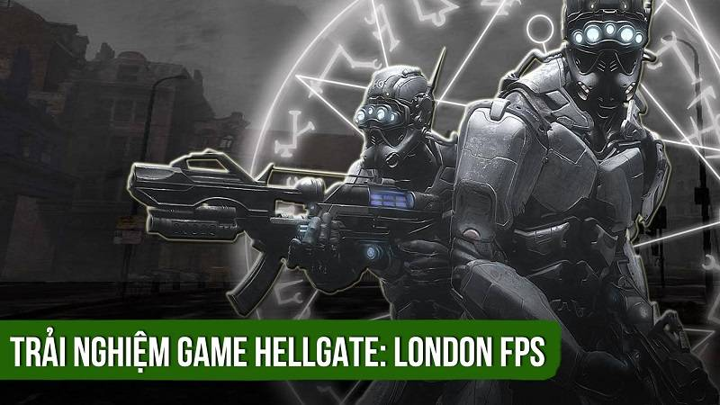 Trải nghiệm game bắn súng Hellgate: London...