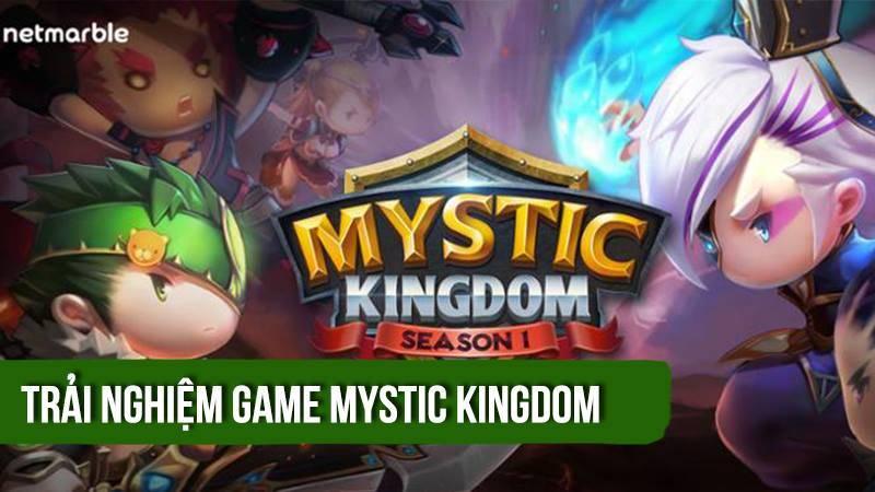 Trải nghiệm game RPG Mystic Kingdom -...