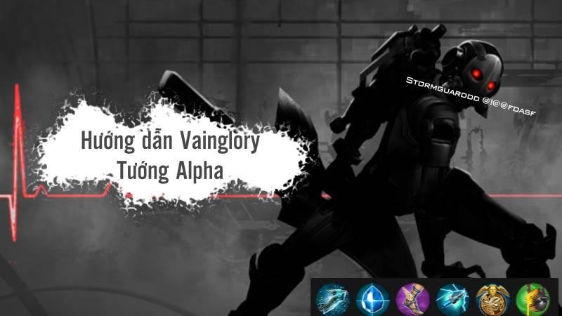 [Vainglory Vietsub] Hướng dẫn tướng Alpha
