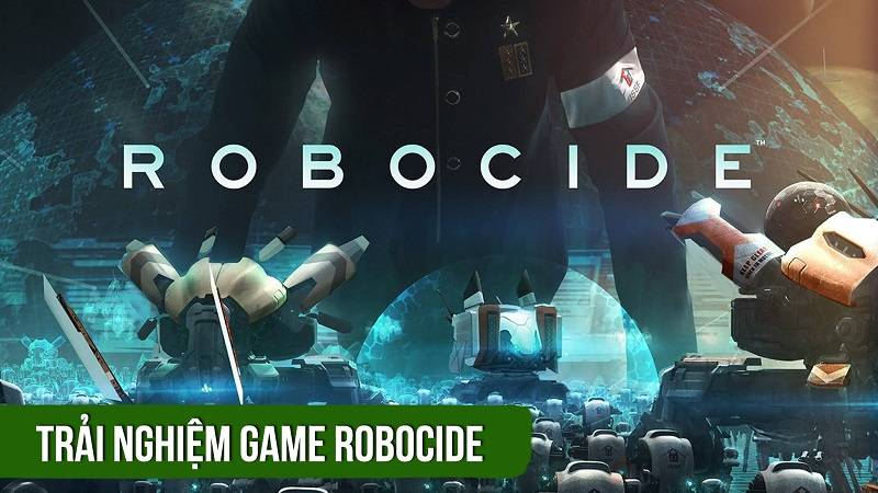 Trải nghiệm game chiến thuật Robocide -...