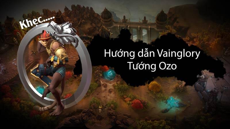 [Vainglory Vietsub] Hướng dẫn tướng Ozo