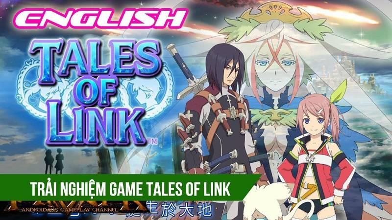 Trải nghiệm game JRPG Tales of Link -...