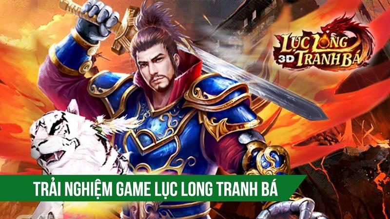 Trải nghiệm bản test game Lục Long Tranh...