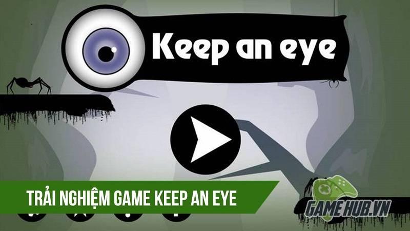 Trải nghiệm game Việt Keep an Eye -...